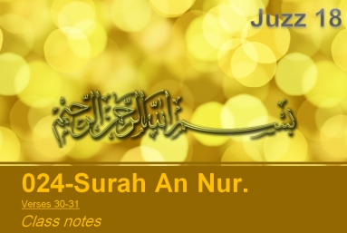 Juzz 18, An Nur, Verse 30-31, Class Notes
