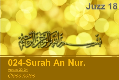 Juzz 18, An Nur, Verse 32-34, Class Notes