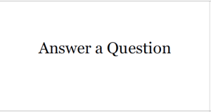 Answer a Question button