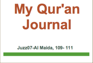 juzz07-my-quran-journal-al-maida-ayaat-109-111-happy-land